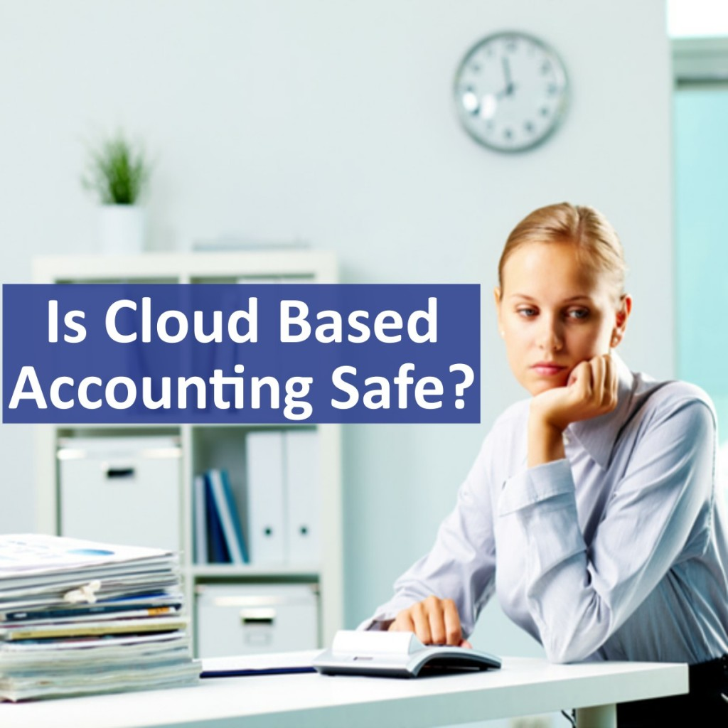 Is Cloud Based Accounting Safe?