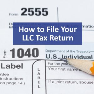 How to File Your LLC Tax Return